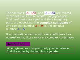 if a quadratic equation with real coefficients has nonreal roots those roots are complex conjugates