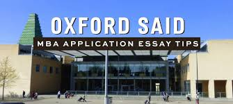 oxford said mba essay tips deadlines general information oxford said expects its graduates to address the world s great challenges such as energy and food and water security whether such challenges are one s