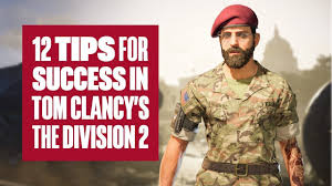 12 tips for success in The Division 2 ...