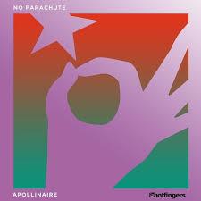 No Parachute Apollinaire Hotfingers Electrobuzz