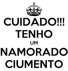 CUIDADO!!! TENHO UM NAMORADO CIUMENTO Poster | yasmimkaam
