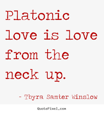 Platonic Love Quotes Beauteous Platonic Relationship Quotes Winslow More Friendship Quotes