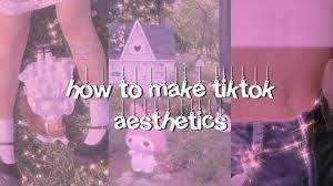 how to make tiktok aesthetics - YouTube