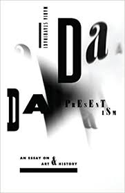 dada presentism an essay on art and history maria stavrinaki  dada presentism an essay on art and history maria stavrinaki 9780804798129 com books