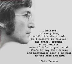 John Lennon Dream Quote Best of Quote Pictures John Lennon I Believe In Everything Until It Is