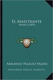 <b>El</b> Maestrante: Novela (1893) (Spanish Edition): <b>Armando Palacio</b> ...