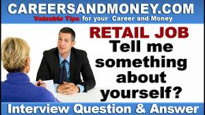 Retail Job Interview Tips Tell Me Something About Yourself Retail Industry Job Interview