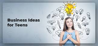 13 Best Business Ideas For Teens For 2019