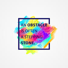 don t worry an obstacle is often a stepping stone