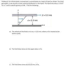 problem 8 an infinite plate is moved over a second plate on a layer of