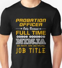 Probation Officer: T-Shirts | Redbubble