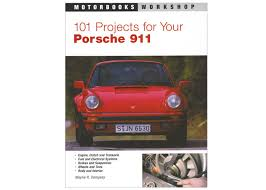 porsche cayman s car care results 101 projects for your porsche 911 book