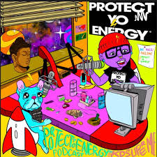 PROTECT YO ENERGY PODCAST