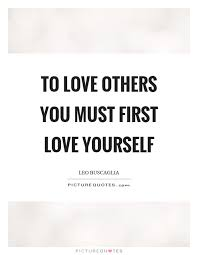 You Must Love Yourself First Quotes