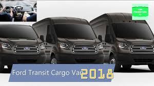 2018 ford work van. simple 2018 2018 ford transit cargo van for business review interior u0026 exterior throughout ford work van