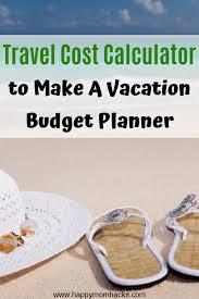vacation expense calculator trip cost calculator make a travel budget happy mom hacks