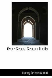 Over Grass-Grown Trails by Harry Graves Shedd: New   eBay