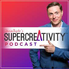 SuperCreativity Podcast with James Taylor   Creativity, Innovation and Inspiring Ideas