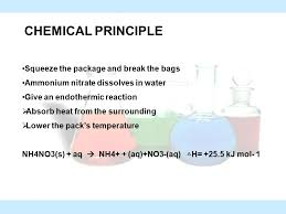 4 chemical principle squeeze the package and break the bags ammonium nitrate dissolves in water give an endothermic reaction