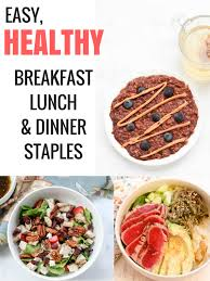 Top 5 Easy Healthy Meals For Breakfast Lunch And Dinner