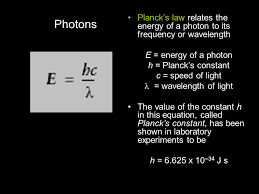 10 photons planck s law relates the energy of a photon to its frequency