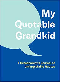 Grandparent Quotes Custom My Quotable Grandkid A Grandparent's Journal Of Unforgettable