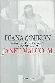 diana and nikon  essays on photography  janet malcolm    diana and nikon  essays on photography  janet malcolm      amazon com  books