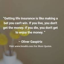 Life Insurance Quotes Interesting Life Insurance Quotes And Sayings RandomFunny Pinterest Life