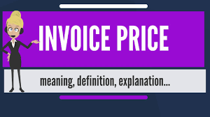 Invoice Price What Is Invoice Price What Does Invoice Price Mean Invoice Price Meaning Definition Explanation