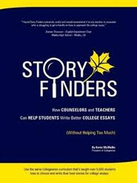 story finders how counselors and teachers can help students write  story finders how counselors and teachers can help students write better college essays out helping too much collegewise