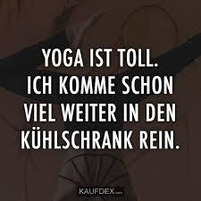 Yoga Ist Toll Ich Komme Jetzt Viel Weiter Kaufdex Lustige