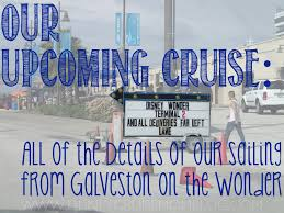 all of the dels of our uping cruise from galveston on the disney wonder