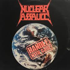 <b>Nuclear Assault</b> - <b>Handle</b> With Care | Releases | Discogs