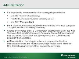 administration it s important to remember that this coverage is provided by manulife financial