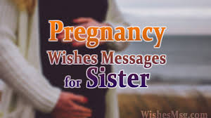 Pregnancy Wishes For Sister Congratulations Messages Wishesmsg