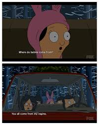 Bobs Burgers Quotes Gorgeous Linda Answers Louise's Question About The Mystery Of Birth On Bob's