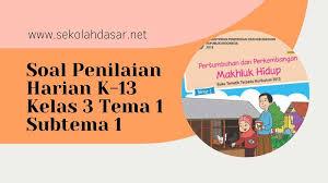 Try the suggestions below or type a new query above. Soal Penilaian Harian K 13 Kelas 3 Tema 1 Subtema 1 Sekolahdasar Net
