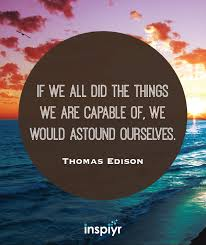 If We All Did The Things We Are Capable Of We Would Astound