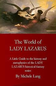 a guide the world of lady lazarus by michele lang the world of lady lazarus