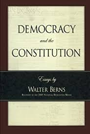 dom virtue and the first amendment walter f berns  democracy and the constitution essays by walter berns landmarks of contemporary political thought