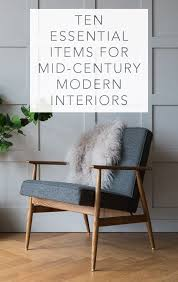 Ten Essential Items for Mid Century Modern Interiors Modern