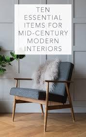 ten essential items for mid century modern interiors