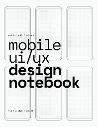 Ui Ux Design Wireframes Mobile Ui Ux Design Notebook White User Interface User