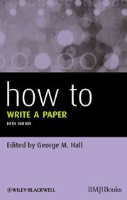 how to write a paper th edition george m hall how to write a paper 5th edition 047067220x cover image