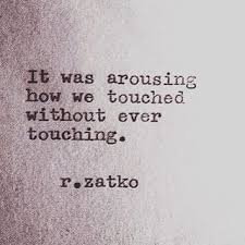 Ever Quote Enchanting Arousing Touch Quote R Zatko FAVORITE WRITERS AND POETS Pinterest