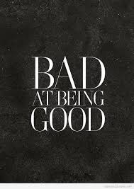 Quotes About Being Good Best Being Good Quote