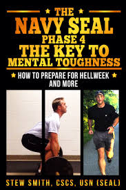 phase iv of the stew smith navy seal fitness series train hard and learn mental toughness