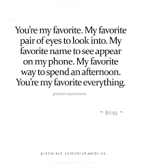 best you re my favorite ideas you re my you re my favorite everything my favorite pair of eyes my favorite