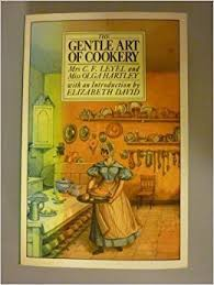 The Gentle Art of Cookery by Leyel, Hilda; Hartley, Olga; David ...