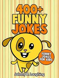 jokes for kids 400 funny jokes for kids funny and hilarious jokes for